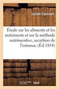 Etude Sur Les Aliments Et Les Nutriments Et Sur La Methode Nutrimentive Dans Les Cas de Vice