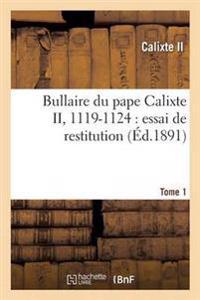Bullaire Du Pape Calixte II, 1119-1124 Tome 1