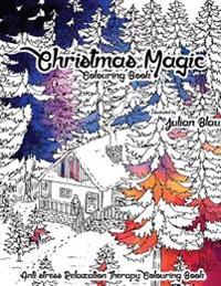 Christmas Magic Colouring Book: Anti-Stress Relaxation Therapy Colouring Book (for Adults and Children's)