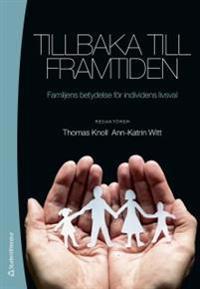 Tillbaka till framtiden : familjens betydelse för individens livsval
