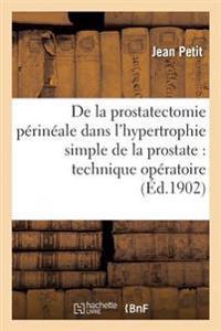 de la Prostatectomie Perineale Dans L'Hypertrophie Simple de la Prostate