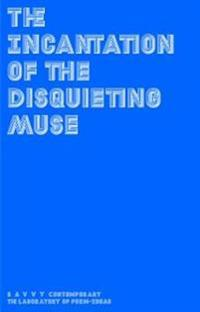 The Incantation of the disquieting Muse