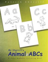 MR Sherriff's Animal ABCs: A First Alphabet Colouring Book
