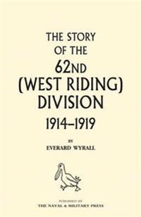 History of the 62nd (West Riding) Division 1914 - 1918 Volume One