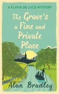Graves a fine and private place - a flavia de luce mystery book 9