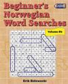 Beginner's Norwegian Word Searches - Volume 6