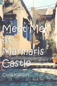 Meet Me at Marmaris Castle