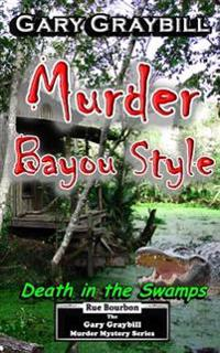 Murder: Bayou Style: Death in the Swamps