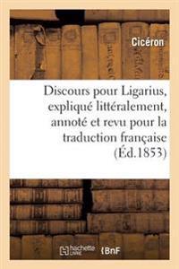 Discours Pour Ligarius, Explique Litteralement, Annote Et Revu Pour La Traduction Francaise