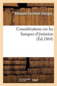 Consid�rations Sur Les Banques d'�mission