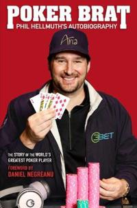 Poker Brat: Phil Hellmuth's Autobiography