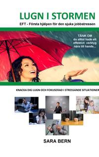 Lugn i stormen: EFT: Första hjälpen för den sjuka jobbstressen