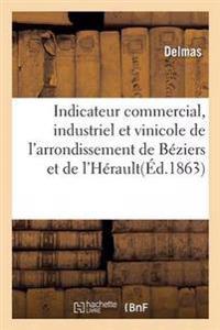 Indicateur Commercial, Industriel Et Vinicole de L'Arrondissement de Beziers Et L'Herault
