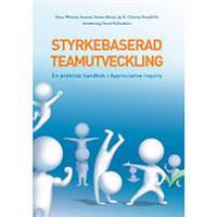 Styrkebaserad teamutveckling : en praktisk handbok i Appreciative Inquiry