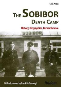 Sobibor death camp - history, biographies, remembrance