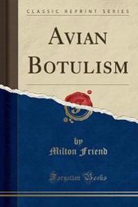Avian Botulism (Classic Reprint)