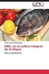 ABC, En El Cultivo Integral de La Tilapia