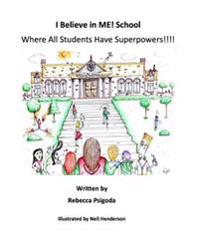 I Believe in Me! School: Where All Students Have Superpowers!