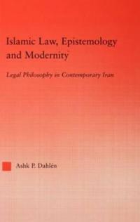 Islamic Law, Epistemology and Modernity
