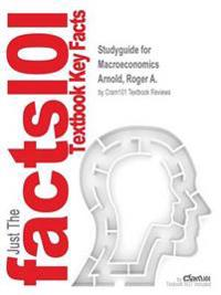 Studyguide for Macroeconomics by Arnold, Roger A., ISBN 9781305386563