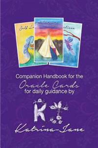 Oracle Cards Offering Guidance for Day to Day Living: A Companion Handbook to Oracle Cards by Katrina-Jane