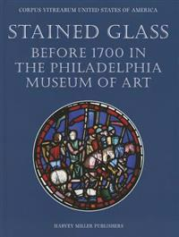Stained Glass Before 1700 in the Collection of Philadelphia Museum of Art