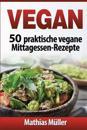 Vegan: 50 Praktische Vegane Mittagessen-Rezepte