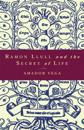 Ramon Llull and the Secret of Life: An Introduction to the Philosophy of the Human Person