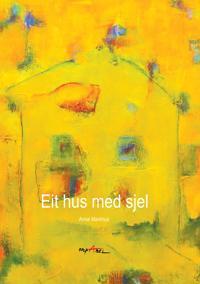 Eit hus med sjel - Anne Markhus pdf epub