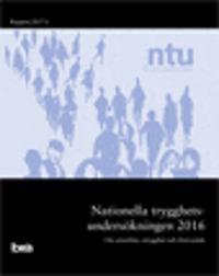 Nationella trygghetsundersökningen NTU 2016 : om utsatthet, otrygghet och förtroende