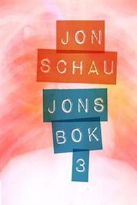 Jons Bok 3 - Jon Schau   Inprintwriters.org