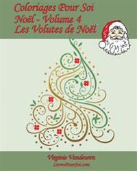 Coloriages Pour Soi - Noel - Volume 4: 25 Coloriages En Volutes de Noel
