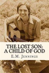 The Lost Son: A Child of God
