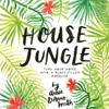 House Jungle