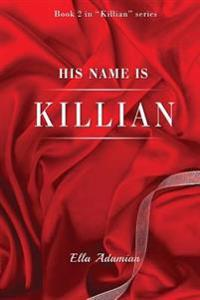 His Name Is Killian (Book 2)