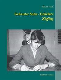 Gehasster Sohn - Geliebter Zögling