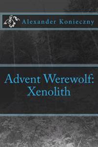 Advent Werewolf: Xenolith