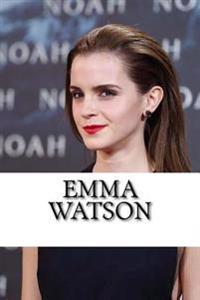Emma Watson: A Biography