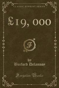 GBP19, 000 (Classic Reprint)