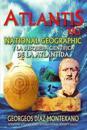 Atlantis.Ng National Geographic y La Búsqueda Científica de la Atlántida: Localización y Antigüedad de la Legendaria Civilización de Atlantis Desde La