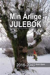 Min Arlige Julebok 2016-2040 Norsk Utgave