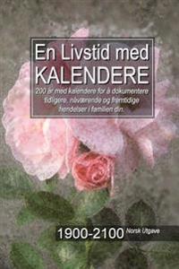 En Livstid med Kalendere 1900-2100 Norsk Utgave - Gary a. McConnell pdf epub