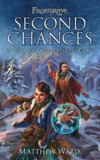 Frostgrave: Second Chances: A Tale of the Frozen City