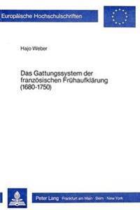 Das Gattungssystem Der Franzoesischen Fruehaufklaerung (1680-1750): Ein Rekonstruktionsversuch Der Beziehungen Zwischen Gattungssystem Und Gesellschaf