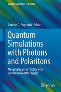Quantum Simulations with Photons and Polaritons: Merging Quantum Optics with Condensed Matter Physics