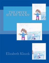 The Dryer Ate My Socks!