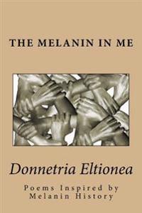 The Melanin in Me: Poems Inspired by Melanin History