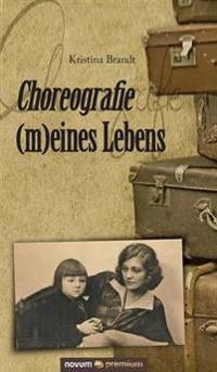 Choreografie (M)Eines Lebens