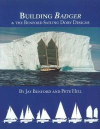 Building Badger & The Benford Sailing Dory Designs