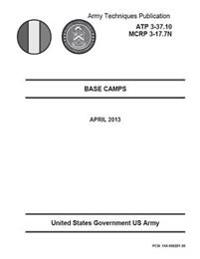 Army Techniques Publication Atp 3-37.10 McRp 3-17.7n Base Camps April 2013
